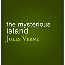 The Mysterious Island (       UNABRIDGED) by Jules Verne Narrated by Berny Clark