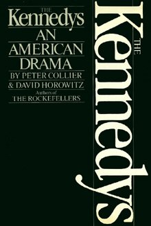 The Kennedys: An American Drama, Peter Collier, David Horowitz