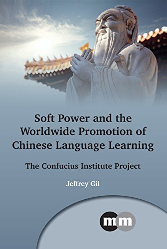 soft-power-and-the-worldwide-promotion-of-chinese-language-learning-the-confucius-institute-project