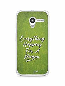 YuBingo Everything Happens For A Reason Designer Mobile Case Back Cover for Motorola X