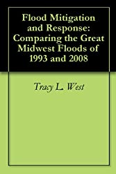 Flood Mitigation and Response: Comparing the Great Midwest Floods of 1993 and 2008