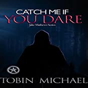Catch Me If You Dare: Jake Mathews Series: Volume 2 | Tobin Michael