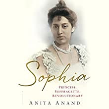 Sophia: Princess, Suffragette, Revolutionary (       UNABRIDGED) by Anita Anand Narrated by Tania Rodriges