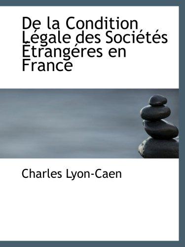 De la Condition Légale des Sociétés Étrangéres en France