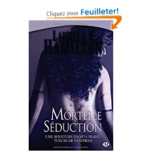 Anita Blake, tome 6 : Mortelle Séduction
