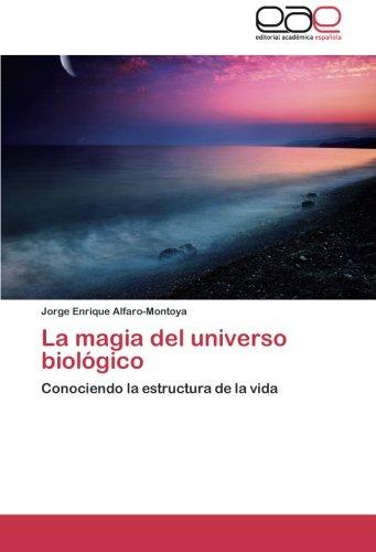 la-magia-del-universo-biologico-conociendo-la-estructura-de-la-vida