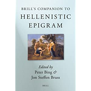 Brill's Companion to Hellenistic Epigram (Brill's Companions in Classical Studies)