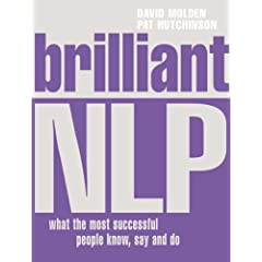 Brilliant NLP: What the Most Successful People Know, Say and Do