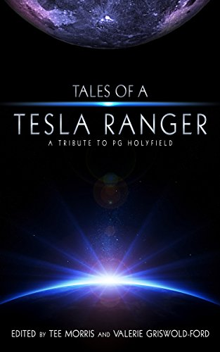 tales-of-a-tesla-ranger-a-tribute-to-pg-holyfield-english-edition