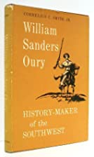 William Sanders Oury: history-maker of the…