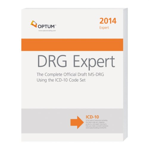 Drg Expert: The Complete Official Draft Ms-Drg Using The Icd-10 Code Set 2014