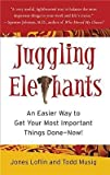 img - for [(Juggling Elephants: An Easier Way to Get Your Big, Most Important Things Done--Now! )] [Author: Jones Loflin] [Sep-2007] book / textbook / text book
