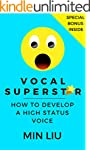 Vocal Superstar: How to Develop a Hig...