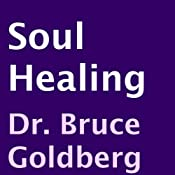 Soul Healing | [Bruce Goldberg]