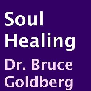 Soul Healing | [Bruce Goldberg]