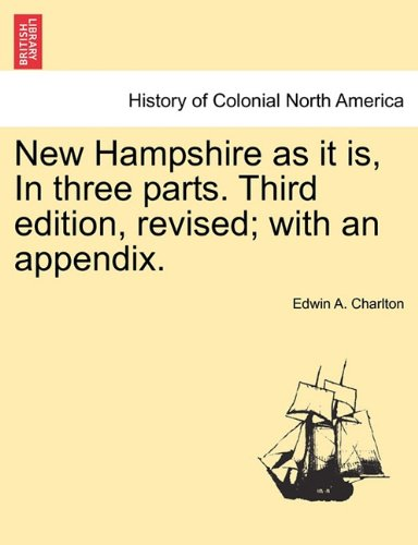 New Hampshire as it is, In three parts. Third edition, revised; with an appendix.