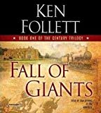 Fall of Giants (The Century Trilogy) [Abridged, Audiobook] Publisher: Penguin Audio; Abridged edition