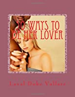 50 Ways to be her Lover
