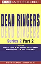 Dead Ringers: Series 2, Part 2   Narrated by Jon Culshaw, Full Cast, Jan Ravens, Phil Cornwell