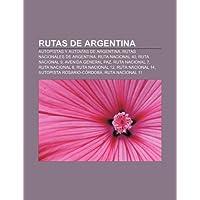Rutas de Argentina: Autopistas y Autov as de Argentina, Rutas Nacionales de Argentina, Ruta Nacional 40, Ruta...