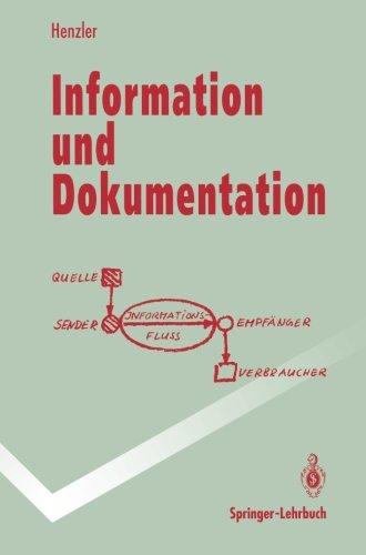 Information und Dokumentation: Sammeln, Speichern und Wiedergewinnen von Fachinformation in Datenbanken (Springer-Lehrbuch)  [Henzler, Rolf G.] (Tapa Blanda)
