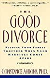 img - for Ahrons, Constance R ( Author )(The Good Divorce - ) Paperback book / textbook / text book