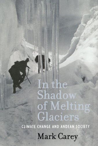 In the Shadow of Melting Glaciers: Climate Change and Andean Society PDF