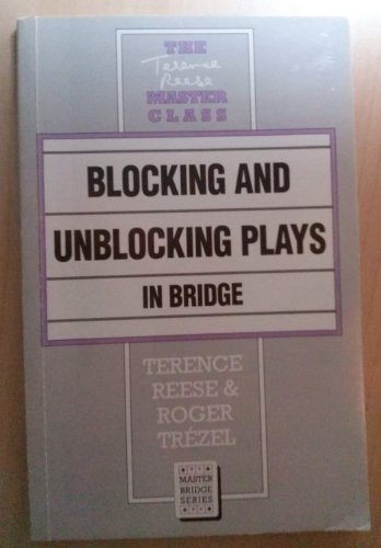 Blocking and Unblocking Plays in Bridge (Terence Reese master class) PDF