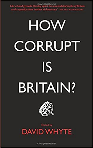 'How Corrupt Is Britain?' by David Whyte (ed) 419-qN2V09L._SX311_BO1,204,203,200_