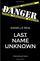 Last Name Unknown: A Walking Disaster Mystery