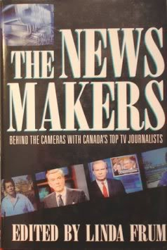 The Newsmakers: Behind The Cameras With Canada's Top Tv Jounalists