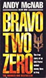 Bravo Two Zero: The true story of an SAS Patrol behind enemy lines in Iraq