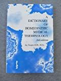 img - for A dictionary of homeopathic medical terminology book / textbook / text book