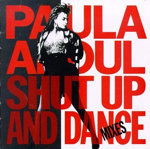 Paula Abdul - Shut Up and Dance: Dance Mixes - Zortam Music