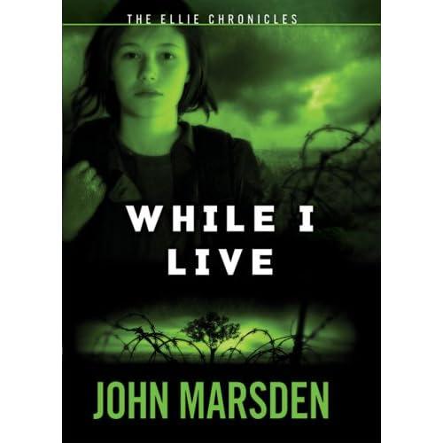The Ellie Chronicles #1: While I Live: John Marsden: 9780439783187
