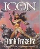 ICON, Frank Frazetta: The Master of Fantasy Art (Evergreen Series)