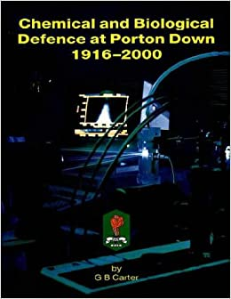 Chemical and Biological Defence at Porton Down, 1916-2000: G.B. Carter