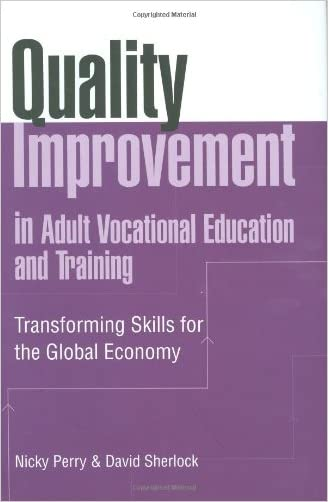 Quality Improvement in Adult Vocational Education and Training: Transforming Skills for the Global Economy written by Jim Sherlock