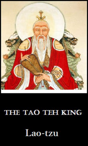 Lao Tzu - The Tao Teh King (English Edition)