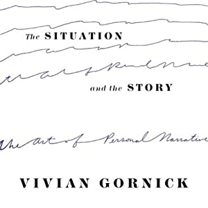 The Situation and the Story | [Vivian Gornick]