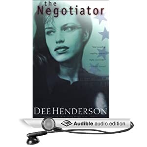 The Negotiator Dee Henderson and Tom Stechschulte