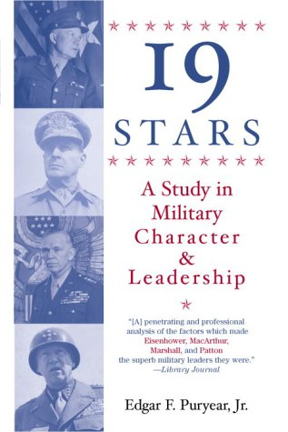 Nineteen Stars: A Study in Military Character and Leadership: Edgar Puryear: 9780891411482: Amazon.com: Books