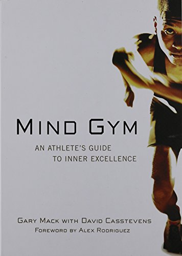 Mind Gym : An Athlete's Guide to Inner Excellence (Athlete Conditioning compare prices)