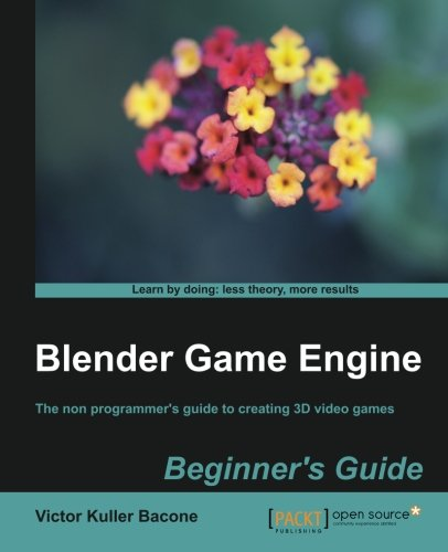 Blender Game Engine: Beginner's Guide