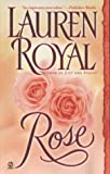 Rose (Flower Trilogy) (0451209885) by Royal, Lauren
