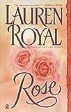 Rose (Flower Trilogy) (0451209885) by Royal, Lauren