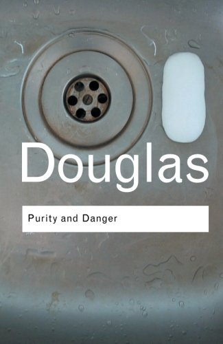 Purity and Danger: An Analysis of Concepts of Pollution...