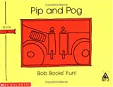 Pip and Pog (Bob books) (0439145015) by Maslen, Bobby Lynn
