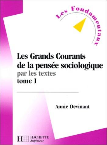 Les grands courants de la pensée sociologique par les textes, tome 1