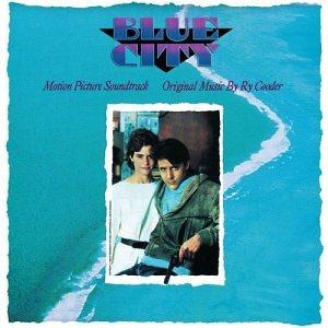 Ry Cooder - Blue City - Zortam Music